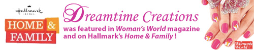 Dreamtime Creations was featured in Woman's World magazine and on Hallmark's Home & Family.